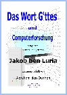 Das Wort G'ttes und Computerforschung - Book of Jakob ben Luria (German)